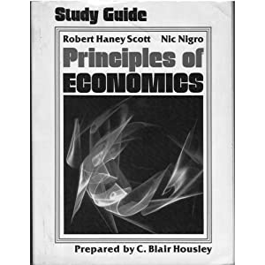 Student study guide to accompany Principles of Economics [by] Robert Haney Scott, Nic Nigro