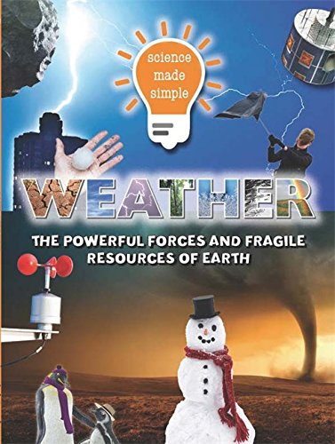 Download Science Made Simple: Weather: From desert to deluge. Our climate and how to survive it. ebook