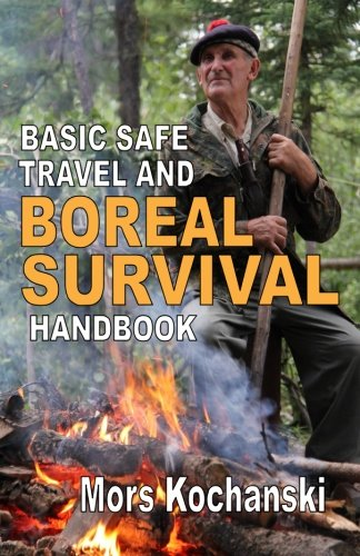 Download Basic Safe Travel and Boreal Survival Handbook: Gems from Wilderness Arts and Recreation Magazine pdf