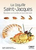 La Coquille Saint-Jacques - Recettes normandes et tours de main