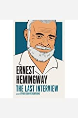 Ernest Hemingway: The Last Interview Paperback