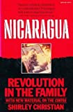 Front cover for the book Nicaragua: Revolution in the Family by Shirley Christian