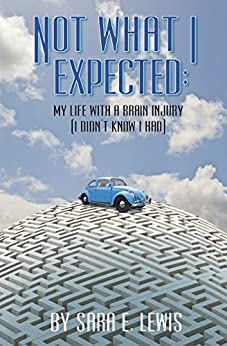 Download Not What I Expected: My Life with a Brain Injury PDF