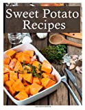 Sweet Potato Recipes, Terri Smitheen, 1494484021