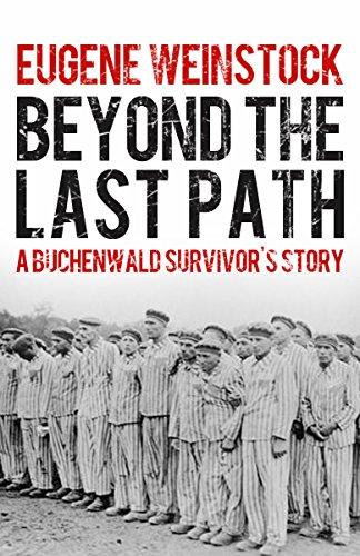 Beyond the Last Path: A Buchenwald Survivor's Story cover