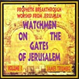 Watchmen On The Gates Of Jerusalem Volume 3