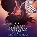 After You Audiobook by Stephanie Rose Narrated by Tracy Marks