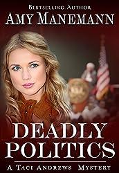 Deadly Politics Taci Andrews Mysteries