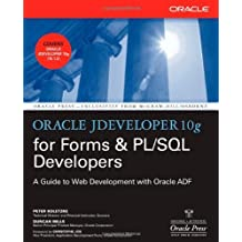 Oracle JDeveloper 10g for Forms & PL/SQL Developers: A Guide to Web Development with Oracle ADF (Oracle Press) 1st edition by Koletzke, Peter, Mills, Duncan (2006) Paperback