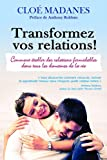Transformez vos relations !