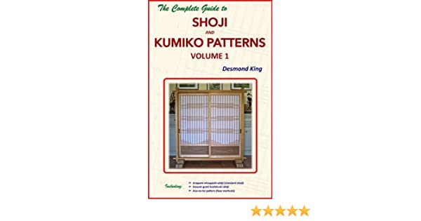 The Complete Guide to Shoji and Kumiko Patterns Volume 2