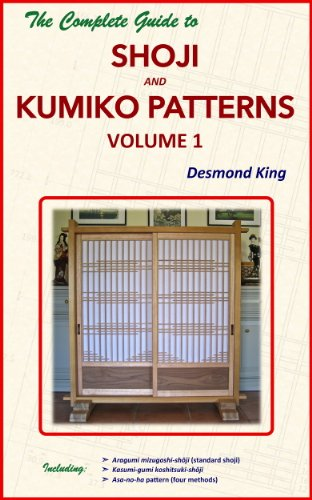 The Complete Guide to Shoji and Kumiko Patterns Volume 1 (Jig Fence)