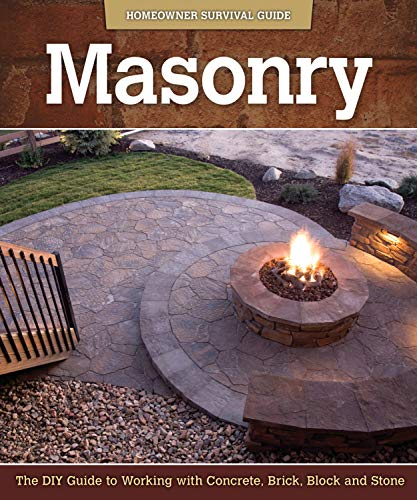Masonry: The DIY Guide to Working with Concrete Brick Block and Stone