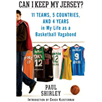 Can I Keep My Jersey?: 11 Teams, 5 Countries, and 4 Years in My Life as a Basketball Vagabond (English Edition)