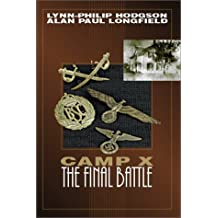 Camp X: The Final Battle by Alan Paul Longfield (2001-08-03)
