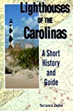 Lighthouses of the Carolinas, Terrance Zepke, 1561641480