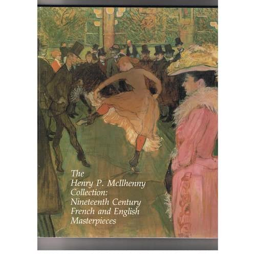 The Henry P. McIlhenny collection: Nineteenth century French and English masterpieces : May 25-September 30, 1984, High Museum of Art, Atlanta, Georgia (1984)
