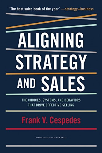 aligning-strategy-and-sales-the-choices-systems-and-behaviors-that-drive-effective-selling