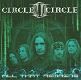 All That Remains by Circle II Circle