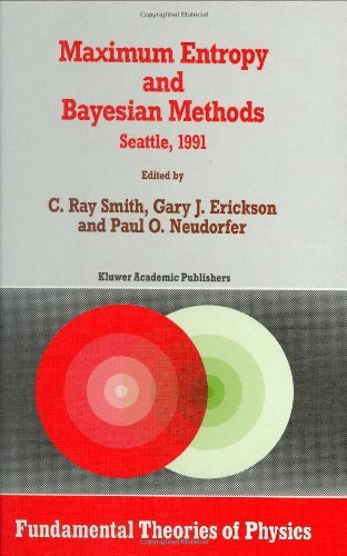 Download Maximum Entropy and Bayesian Methods: Seattle, 1991 (Fundamental Theories of Physics) Pdf