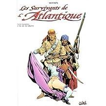 SURVIVANTS DE L'ATLANTIQUE T03 : L'ÎLE DE LIBERTÉ