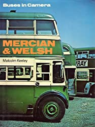 Buses in Camera: Mercian & Welsh: Mercian and Welsh (Keeley, Malcolm)