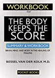 WORKBOOK For The Body Keeps the