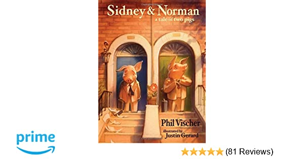 Amazon Sidney And Norman A Tale Of Two Pigs 0884244026893 Phil Vischer Books