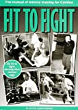 Fit to Fight: Manual of Intense Training for Combat
