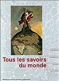 Tous les savoirs du monde : Encyclopédies et bibliothèques de Sumer au XXIème siècle