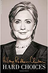 Hard Choices: A Memoir Hardcover