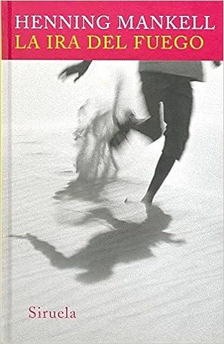 La ira del fuego / the Wrath of Fire (Spanish Edition) (Spanish) Hardcover – June 30, 2008