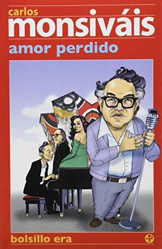 Descargar Libro Amor Perdido / Lost Love Carlos Monsivais