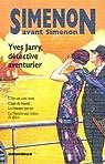 Simenon avant Simenon - Omnibus : Yves Jarry, détective-aventurier par Simenon