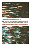 img - for The RoutledgeFalmer Reader in Multicultural Education: Critical Perspectives on Race, Racism and Education (RoutledgeFalmer Readers in Education) book / textbook / text book