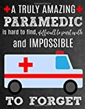 A Truly Amazing Paramedic Is Hard To