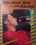 Alcohol Use and Abuse, Bonnie Graves, 0736804153