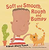 Soft and Smooth, Rough and Bumpy: A Book About Touch (The Amazing Body: The Five Senses)