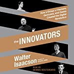 The Innovators: How a Group of Hackers, Geniuses, and Geeks Created the Digital Revolution | Walter Isaacson,Walter Isaacson(Introduction)