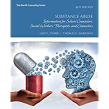 Substance Abuse: Information for School Counselors, Social Workers, Therapists, and Counselors (6th Edition)