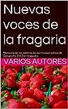 Nuevas voces de la fragaria: Memoria de los talleres de escritura creativa de Conaculta 2013 en Irapuato (Spanish Edition)