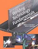 img - for Welding Technology Fundamentals (Laboratory Manual) book / textbook / text book