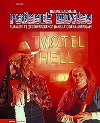 Redneck movies : Ruralité et dégénérescence dans le cinéma américain par Maxime Lachaud