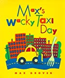 Max's Wacky Taxi Day, Max Grover, 0152009892