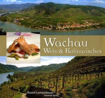Die Wachau - Wein, Kultur und Weinkulinarisches Taschenbuch – 1. September 2004 Rudolf Lantschbauer Manfred Niederl Georges Spengler Kitima Hirantisakorn