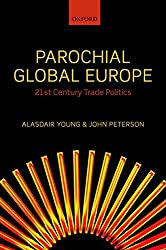 Parochial Global Europe: 21st Century Trade Politics