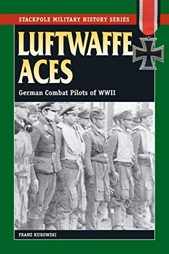 (Luftwaffe Aces: German Combat Pilots of WWII (Stackpole Military History)
