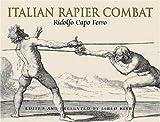 img - for Italian Rapier Combat: Ridolfo Capo Ferro's 'Gran Simulacro' book / textbook / text book