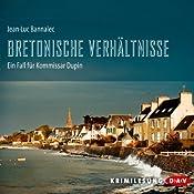 Bretonische Verhältnisse (Kommissar Dupin 1) | Jean-Luc Bannalec