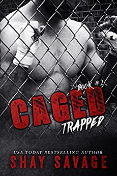 Trapped (Caged Book 2) by [Savage, Shay]